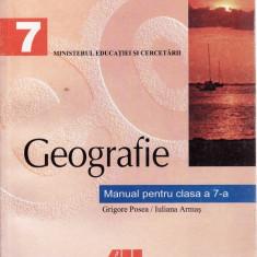 GEOGRAFIE. MANUAL PENTRU CLASA A VII A de GRIGORE POSEA - Manual scolar all, Clasa 10, All