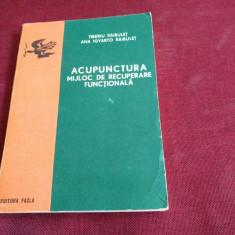 TIBERIU RAIBULET - ACUPUNCTURA MIJLOC DE RECUPERARE FUNCTIONALA - Carte Recuperare medicala