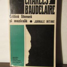 Charles Baudelaire - Critica literara si muzicala . Jurnale intime
