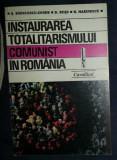Instaurarea totalitarismului comunist in Romania / Serban Radulescu-Zoner