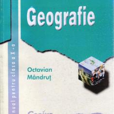 GEOGRAFIE. MANUAL PENTRU CLASA A X A de OCTAVIAN MANDRUT - Manual scolar all, Clasa 10, All