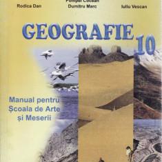 GEOGRAFIE. MANUAL PENTRU CLASA A X A SAM de RODICA DAN - Manual scolar all, Clasa 10, All