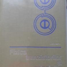 Fizica Tranzistorilor Si Principiile Microminiaturizarii - I. Spinulescu, 399804 - Carte Fizica