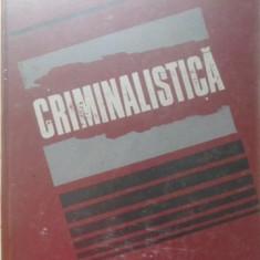 Criminalistica - Camil Suciu, 399773 - Carte Drept penal