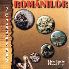 ISTORIA ROMANILOR. MANUAL PENTRU CLASA A VIII A de LIVIU LAZAR - Manual scolar all, Clasa 10, All, Istorie