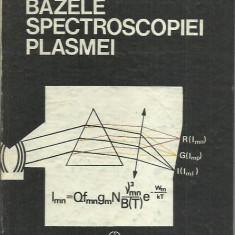 Iancu Iova - BAZELE SPECTROSCOPIEI PLASMEI - Carte Fizica