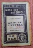 Amintiri si Nuvele.  Biblioteca ,,Minervei'' No. 69, 1910  - Andre Theuriet, Alta editura