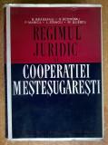S. Bradeanu, s.a. - Regimul juridic al cooperatiei mestesugaresti