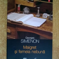Georges Simenon – Maigret si femeia nebuna - Carte politiste