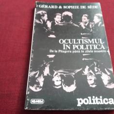 GERARD & SOPHIE DE SEDE - OCULTISMUL IN POLITICA - Carte masonerie