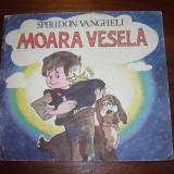 MOARA VESELA - ( carte pentru copii, ilustratii Francisc Kalab ) * - Carte de povesti