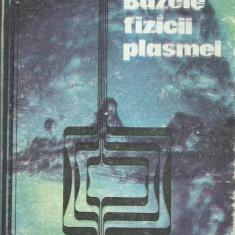 Ioan Iovit Popescu - BAZELE FIZICII PLASMEI - Carte Fizica