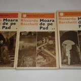 RICCARDO BACCHELLI - MOARA DE PE PAD Vol.1.2.3. - Roman istoric