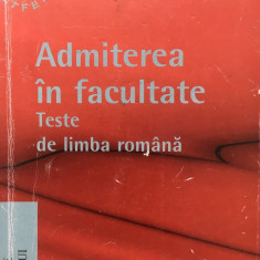 ADMITEREA IN FACULTATE - TESTE DE LIMBA ROMANA - Gabriela Pana Dindelegan - Teste admitere facultate
