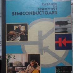 Catalog De Dispozitive Semiconductoare - Veronica Vatasescu, Serban Epure, 399938 - Carti Electrotehnica
