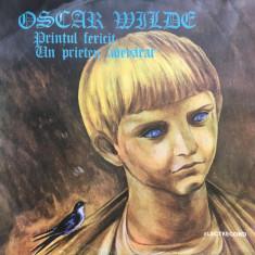 PRINTUL FERICIT * UN PRIETEN ADEVARAT - Oscar Wilde (DISC VINIL) - Muzica pentru copii