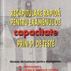 RECAPITULARE PENTRU EXAMENUL DE CAPACITATE PRIN 51 DE TESTE de C. CHITES - Carte Teste Nationale all, All