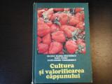 Cultura si valorificarea capsunului - M.E. Ceausescu, Ed. Ceres, 1982, 195 pag