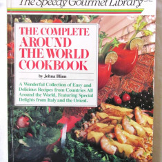 THE COMPLETE AROUND THE WORLD COOKBOOK, J. Blinn. Retete culinare in lb. engleza - Carte Retete culinare internationale