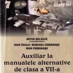AUXILIAR LA MANUALELE ALTERNATIVE DE CLASA A VII A de ARTUR BALAUCA - Manual scolar all, Clasa 10, All, Matematica