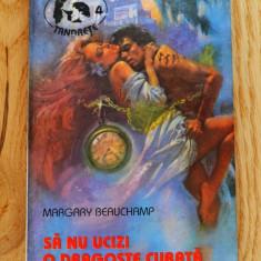 Carte - Sa nu ucizi o dragoste curata - Margary Beauchamp ( Tandrete Nr.4 ) #214 - Roman dragoste, An: 1994