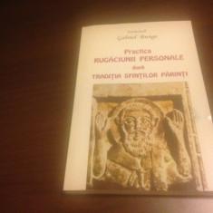 IEROM. GABRIEL BUNGE, PRACTICA RUGACIUNII PERSONALE DUPA TRADITIA SF. PARINTI - Carti Crestinism