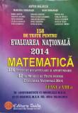 158 DE TESTE PENTRU EVALUAREA NATIONALA 2014 Matematica clasa a VIII-a - Balauca