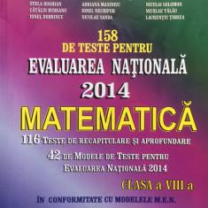 158 DE TESTE PENTRU EVALUAREA NATIONALA 2014 Matematica clasa a VIII-a - Balauca - Carte Teste Nationale