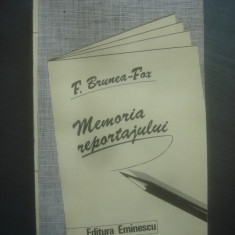 F. BRUNEA-FOX - MEMORIA REPORTAJULUI