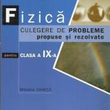 Mihaela Chirita - FIZICA CULEGERE DE PROBLEME PROPUSE SI REZOLVATE CLASA A IX-A - Carte Fizica