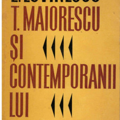 T. Maiorescu si contemporanii lui - Autor(i): Eugen Lovinescu - Biografie