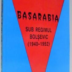 BASARABIA SUB REGIMUL BOLSEVIC (1940-1952) de ELENA SISCANU, 1998 - Istorie