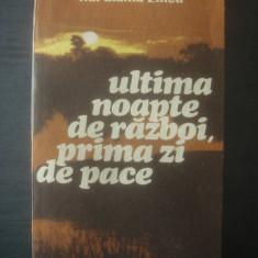 HARALAMB ZINCA - ULTIMA NOAPTE DE RAZBOI, PRIMA ZI DE PACE - Roman