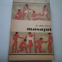 MASAJUL - Procedee tehnice, metode, efecte, aplicatii in sport - Adrian Ionescu - Carte Recuperare medicala