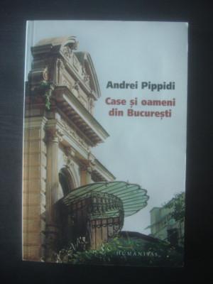 ANDREI PIPPIDI - CASE SI OAMENI DIN BUCURESTI foto