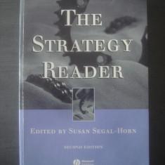 THE STRATEGY READER - EDITED BY SUSAN SEGAL-HORN {engleză} - Carte Management
