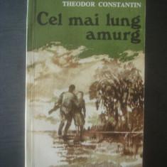 THEODOR CONSTANTIN - CEL MAI LUNG AMURG