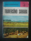 IOAN SERBANESCU - TRAVERSAND SAHARA