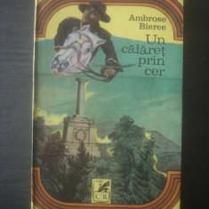 AMBROSE BIERCE - UN CALARET PRIN CER SI ALTE POVESTIRI