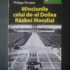 PHILIPPE FAVERJON - MINCIUNILE CELUI DE-AL DOILEA RAZBOI MONDIAL - Istorie