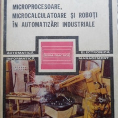 Microprocesoare, Microcalculatoare Si Roboti In Automatizari - M.suciu D.popescu T.ionescu, 399985 - Carti Electrotehnica
