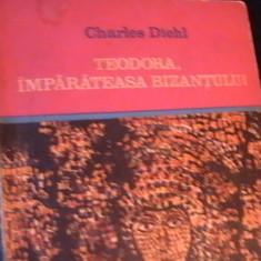 TEODORA-IMPARATEASA BIZANTULUI-CHARLES DIEHL-COL. CLEPSIDRA-277 PG- - Roman istoric