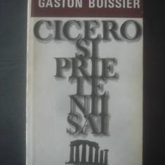 GASTON BOISSIER - CICERO SI PRIETENII SAI (Studiu asupra societatii romane)
