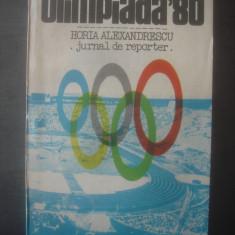 HORIA ALEXANDRESCU - OLIMPIADA '80 - JURNAL DE REPORTER