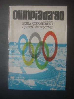 HORIA ALEXANDRESCU - OLIMPIADA '80 - JURNAL DE REPORTER foto