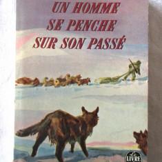 UN HOMME SE PENCHE SUR SON PASSE - M. Constantin-Weyer, 1965. LE LIVRE DE POCHE - Carte in franceza