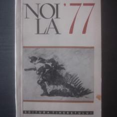 NOI, LA 77 (ANTOLOGIE TEXTE SCRIITORI ROMANI)