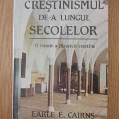 CRESTINISMUL DE-A LUNGUL SECOLELOR, O ISTORIE A BISERICII CRESTINE- CAIRNS - Carti Istoria bisericii