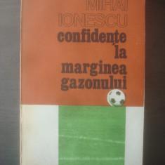 MIHAI IONESCU - CONFIDENŢE LA MARGINEA GAZONULUI