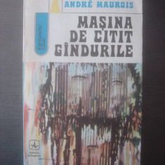 ANDRE MAUROIS - MAŞINA DE CITIT GÂNDURILE - Carte SF